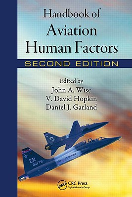 Handbook of Aviation Human Factors By Wise, John A. (EDT)/ Hopkin, V. David (EDT)/ Garland, Daniel J. (EDT)